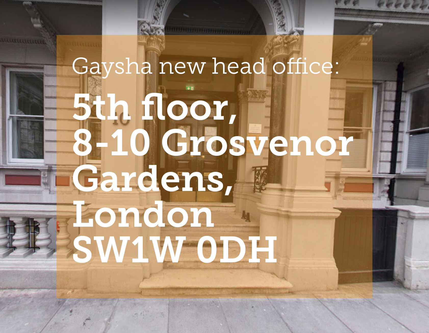 Gaysha moves to a new head office in Belgravia