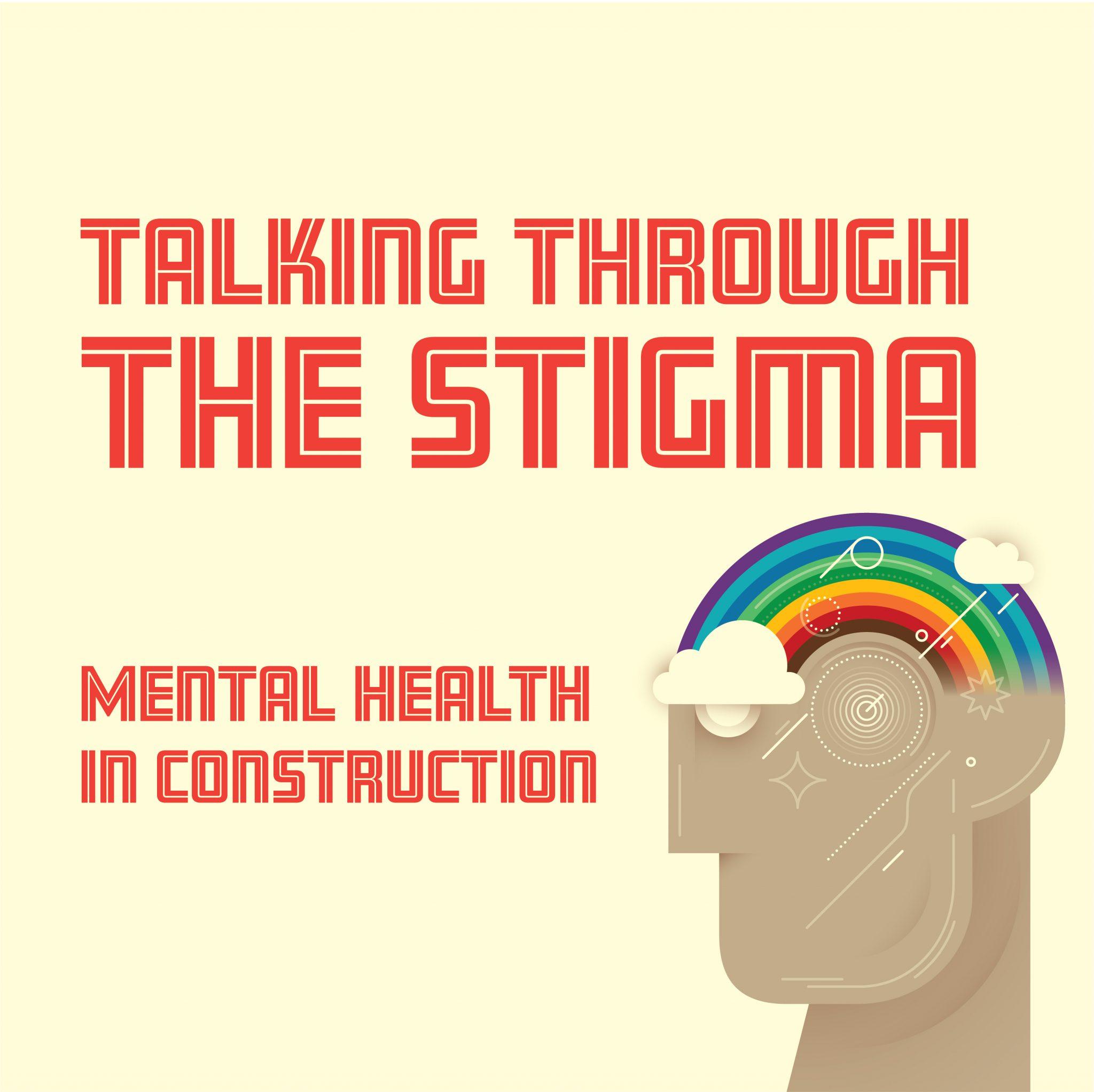 Talking Through the Stigma – Mental Health in Construction
